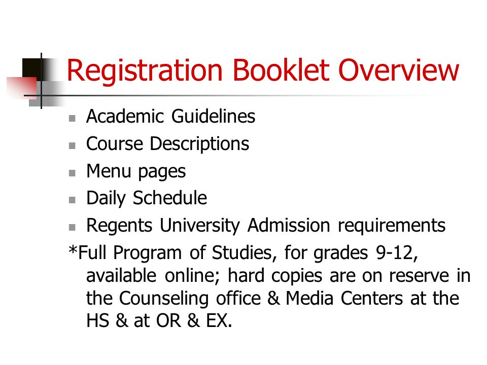 Registration Booklet Overview Academic Guidelines Course Descriptions Menu pages Daily Schedule Regents University Admission requirements *Full Progra