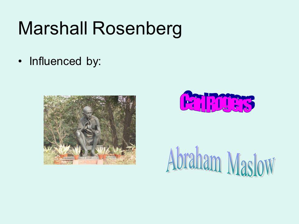 Marshall Rosenberg Influenced by: