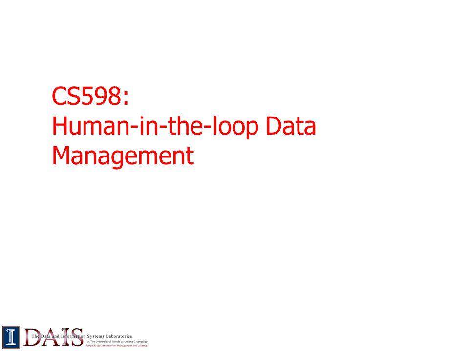 CS598: Human-in-the-loop Data Management