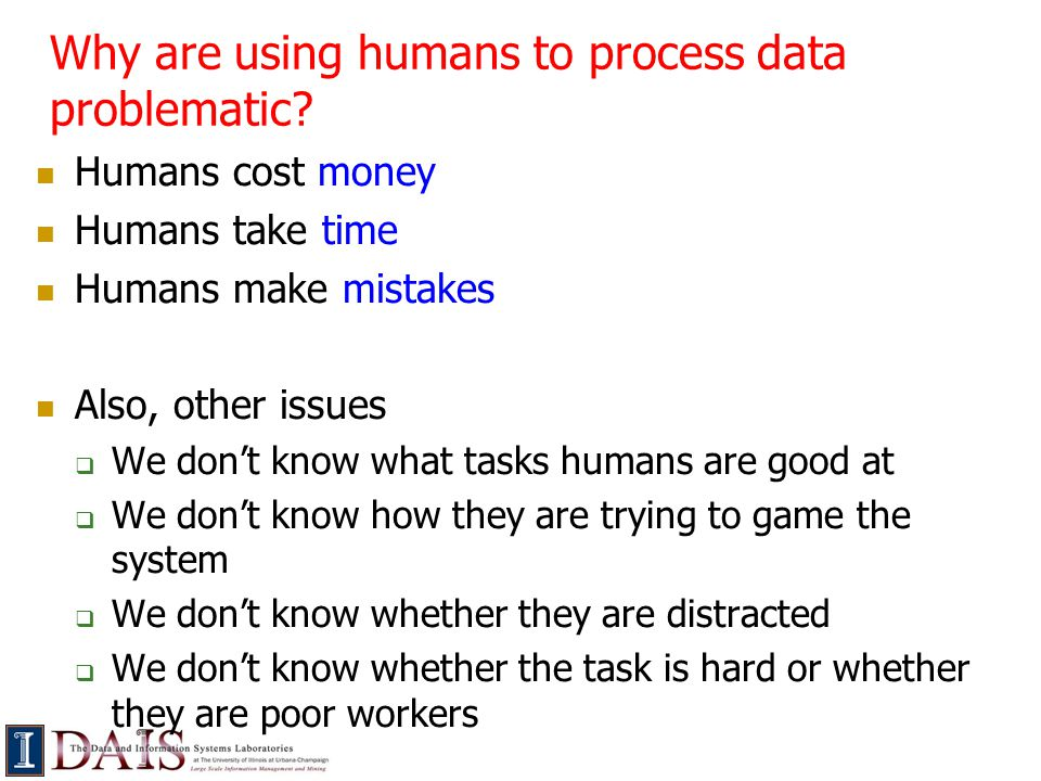 Why are using humans to process data problematic.