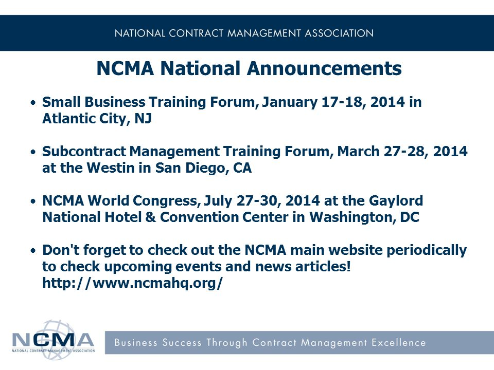 Small Business Training Forum, January 17-18, 2014 in Atlantic City, NJ Subcontract Management Training Forum, March 27-28, 2014 at the Westin in San