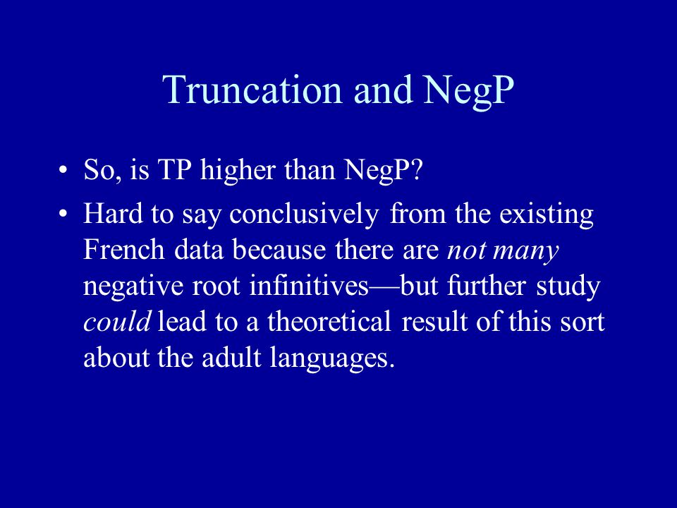 Truncation and NegP So, is TP higher than NegP.