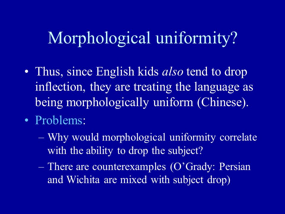 Morphological uniformity.