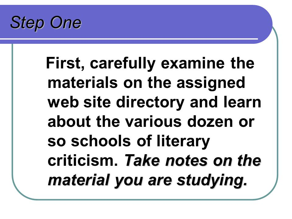 Step One Take notes on the material you are studying. First, carefully examine the materials on the assigned web site directory and learn about the va