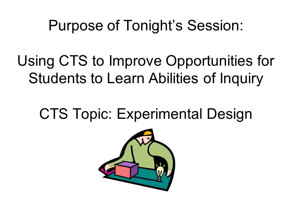 CTS Section II- Discussion Question for Experimental Design Using the summary sheet for Section II- What instructional considerations described in the standards (K-12 or at specific grade levels) should we be aware of if we want to develop the skill of designing experiments?