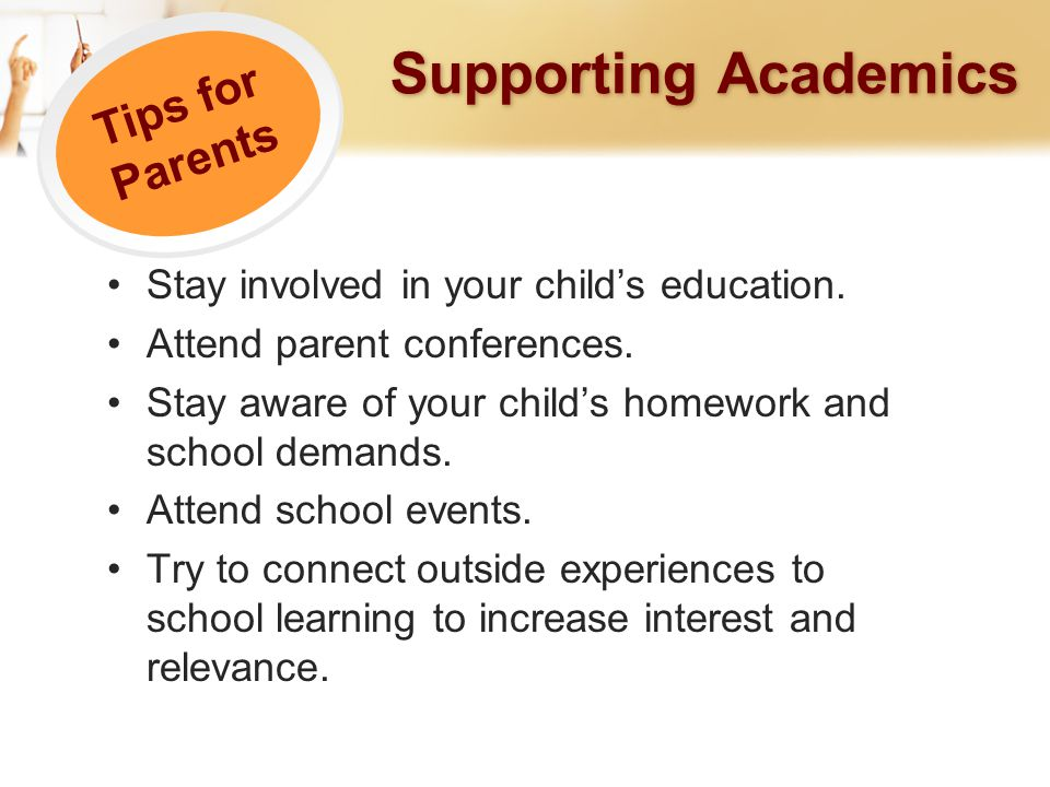 Supporting Academics Stay involved in your child's education.