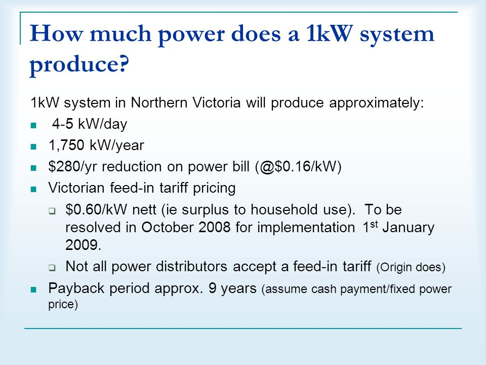 How much power does a 1kW system produce.