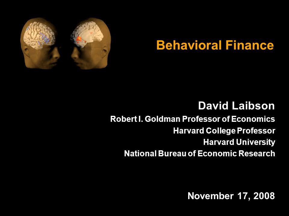 Behavioral Finance David Laibson Robert I.