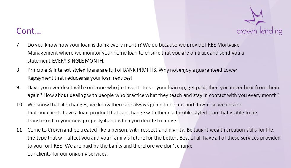 FAQs Why have my home loan with Crown Lending.