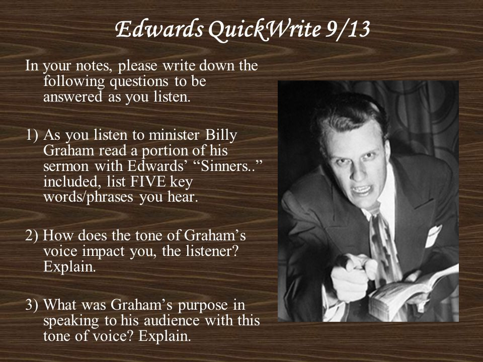 Edwards QuickWrite 9/13 In your notes, please write down the following questions to be answered as you listen.