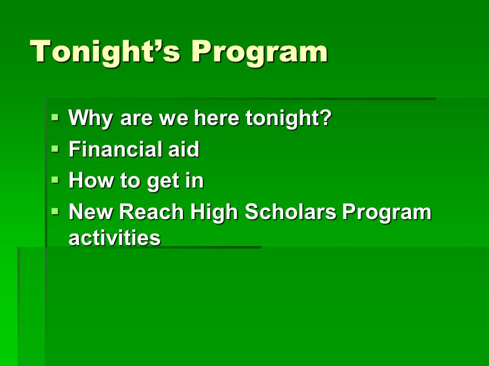 Tonight's Program  Why are we here tonight.