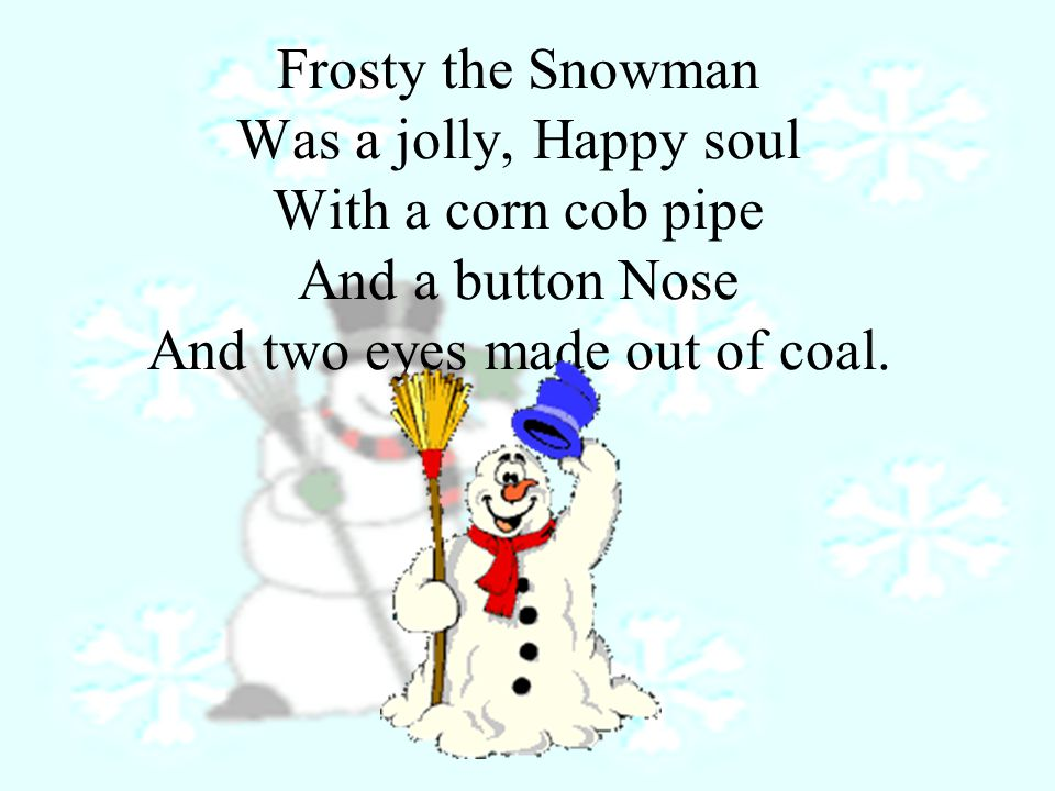 Frosty the Snowman Is a fairy tale, they say.