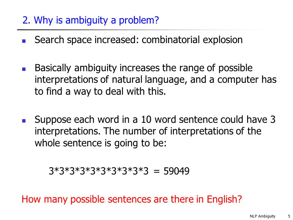 NLP Ambiguity16 4.3 Types of ambiguity: Structural ambiguity An exercise What can you eat if you are told in the refectory You can have peas and beans or carrots with the set meal .