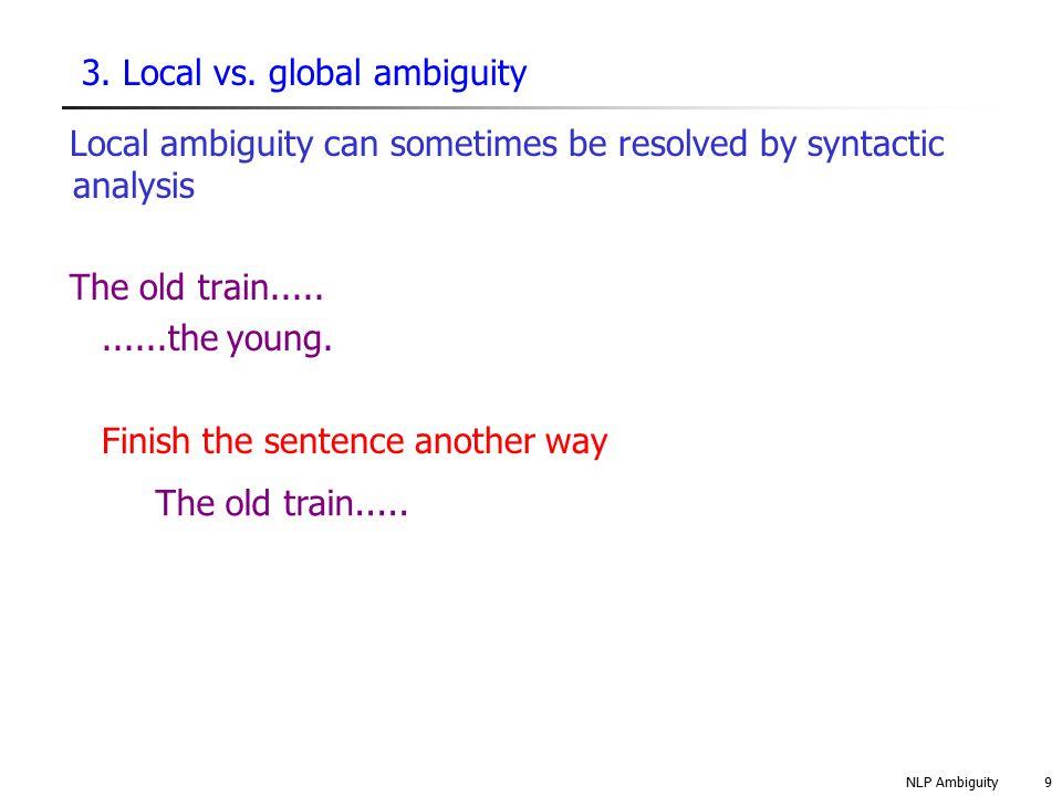 NLP Ambiguity10 3.Local vs.