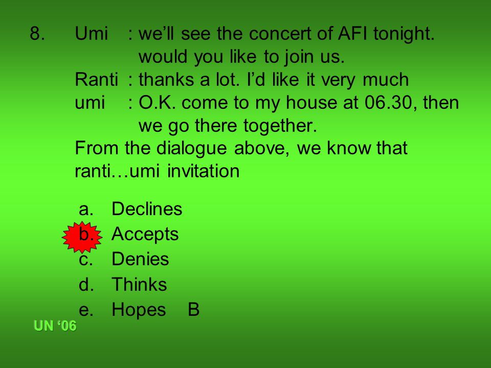 8.Umi: we'll see the concert of AFI tonight. would you like to join us.