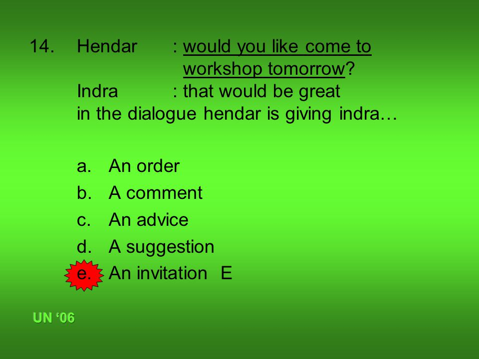 14. Hendar: would you like come to workshop tomorrow.