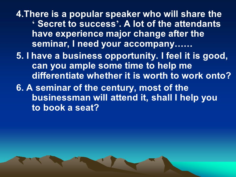 4.There is a popular speaker who will share the ' Secret to success '.