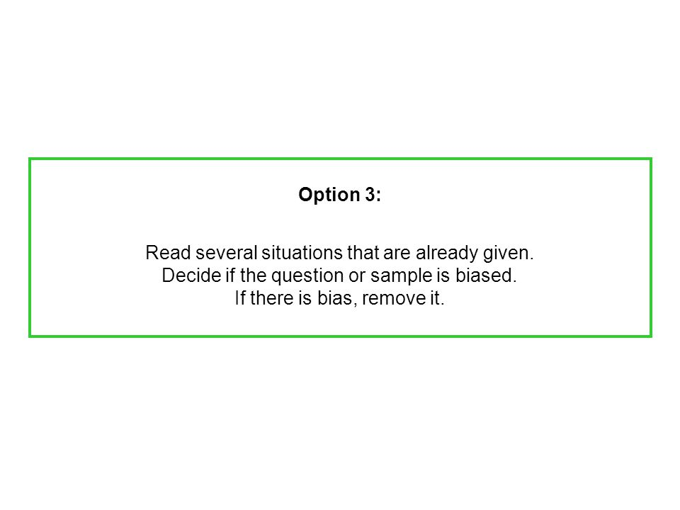 Option 3: Read several situations that are already given.