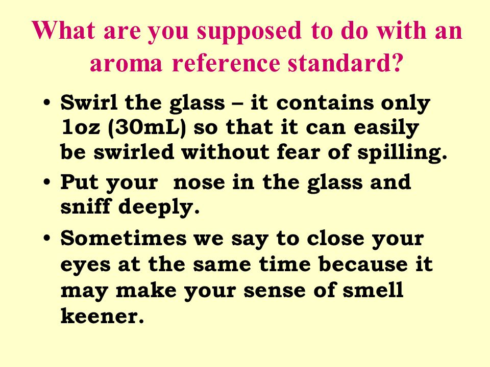 What are you supposed to do with an aroma reference standard.