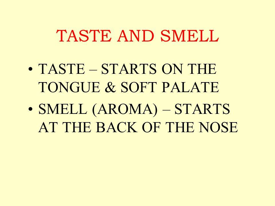 SENSE OF TASTE SWEET SOUR (ACIDIC) BITTER SALTY UMAMI (SAVOURY) NOT ASTRINGENCY (= mouthfeel)