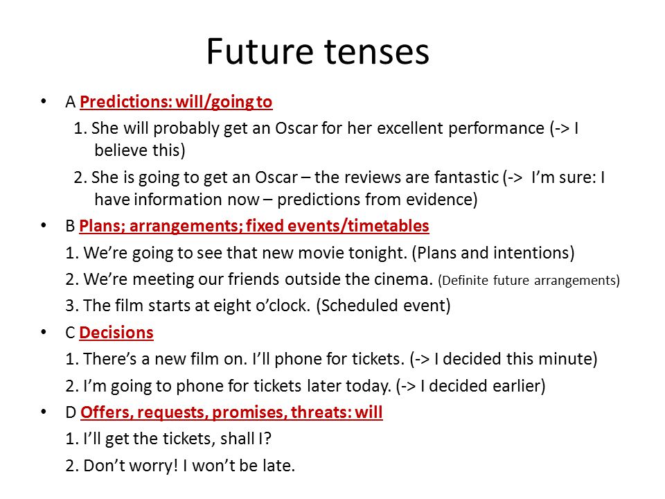 Future tenses A Predictions: will/going to 1.