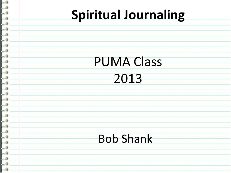 Tonight's Agenda 1.What is a Spiritual Journal.2.Why Keep a Spiritual Journal.