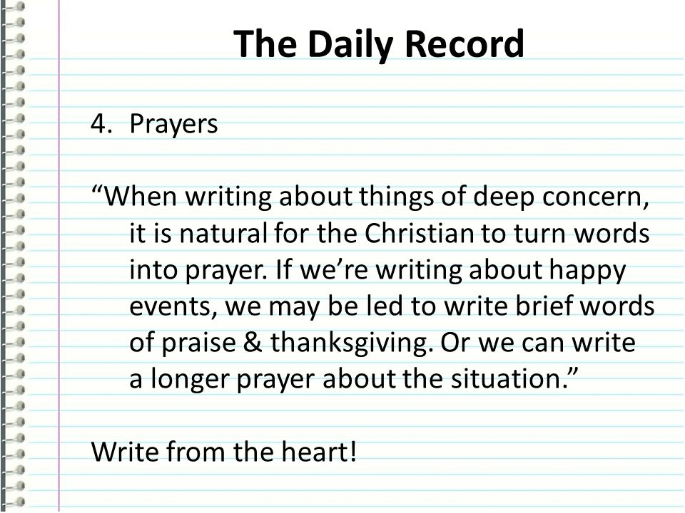 The Daily Record 4.Prayers When writing about things of deep concern, it is natural for the Christian to turn words into prayer.