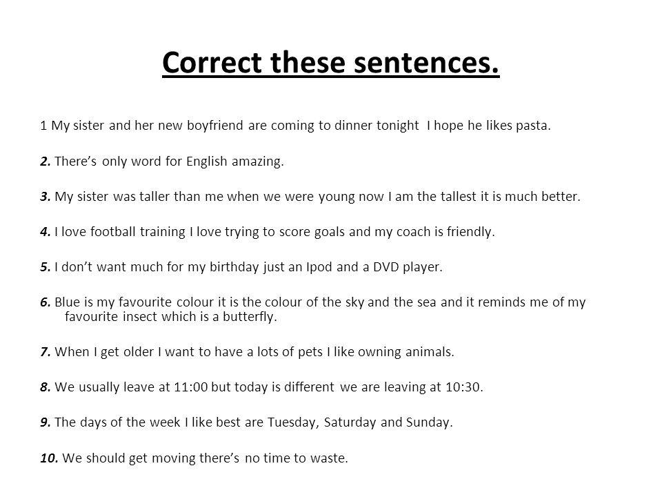 Correct these sentences.