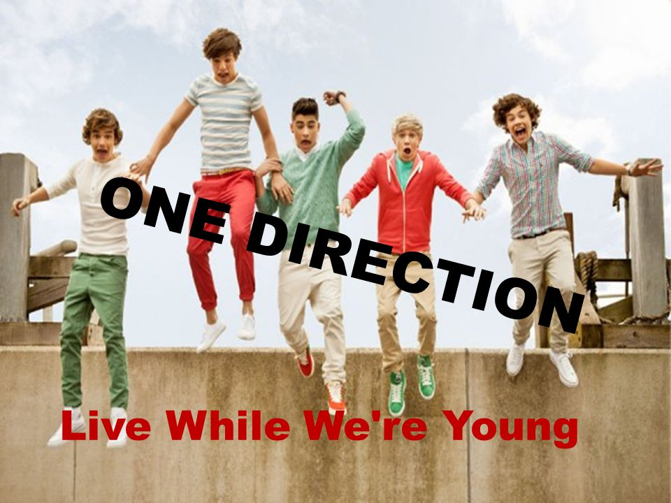 Live While We're Young ONE DIRECTION