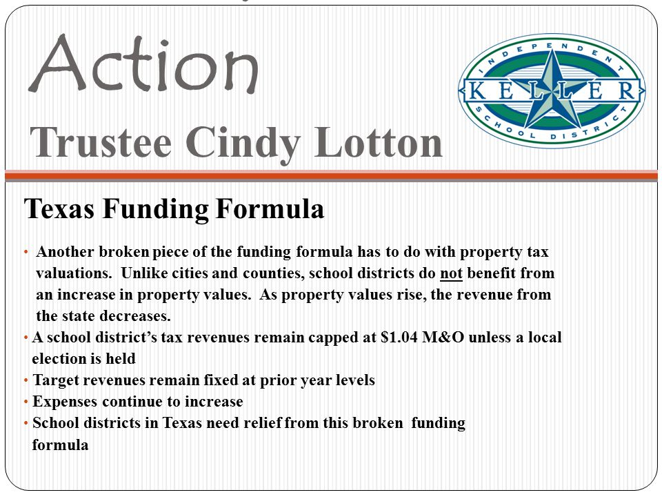 The Call To Action Trustee Cindy Lotton Texas Funding Formula Another broken piece of the funding formula has to do with property tax valuations.