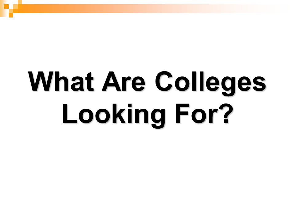 What Are Colleges Looking For