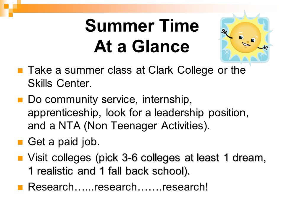 Summer Time At a Glance Take a summer class at Clark College or the Skills Center.