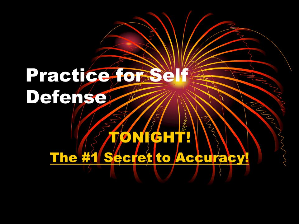 Practice for Self Defense TONIGHT! The #1 Secret to Accuracy!