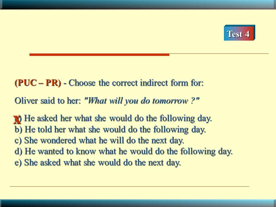"""(UFRG) - Considere a frase: If you don't feed your Tamagotchi, it will die. Escolha a melhor opção para reescrevê-la, começando com """"She told me that."""
