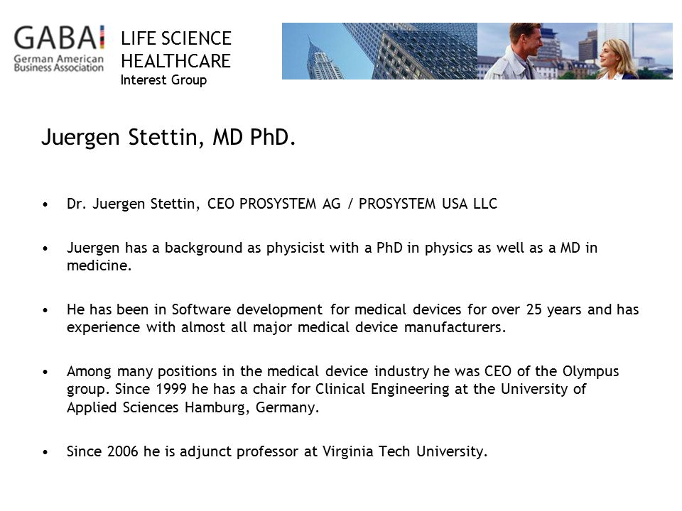 LIFE SCIENCE HEALTHCARE Interest Group Juergen Stettin, MD PhD.