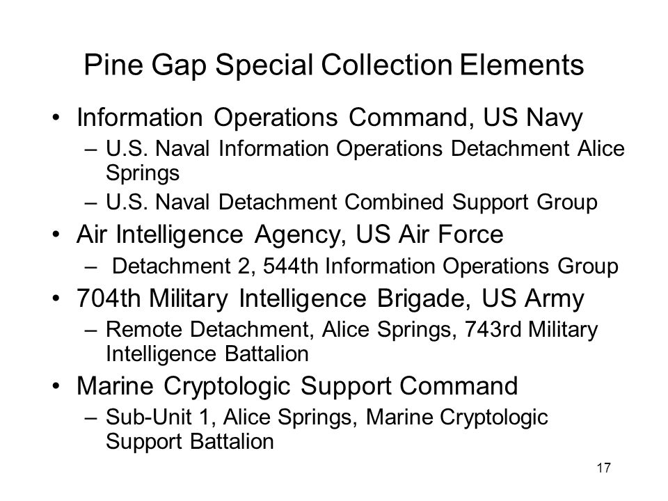 17 Pine Gap Special Collection Elements Information Operations Command, US Navy –U.S.