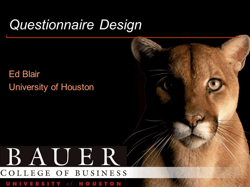 Questionnaire Design Ed Blair University of Houston