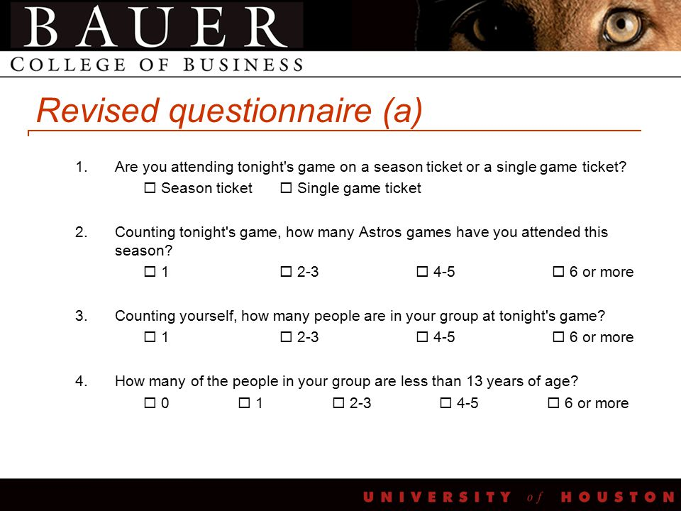 Revised questionnaire (a) 1.Are you attending tonight s game on a season ticket or a single game ticket.