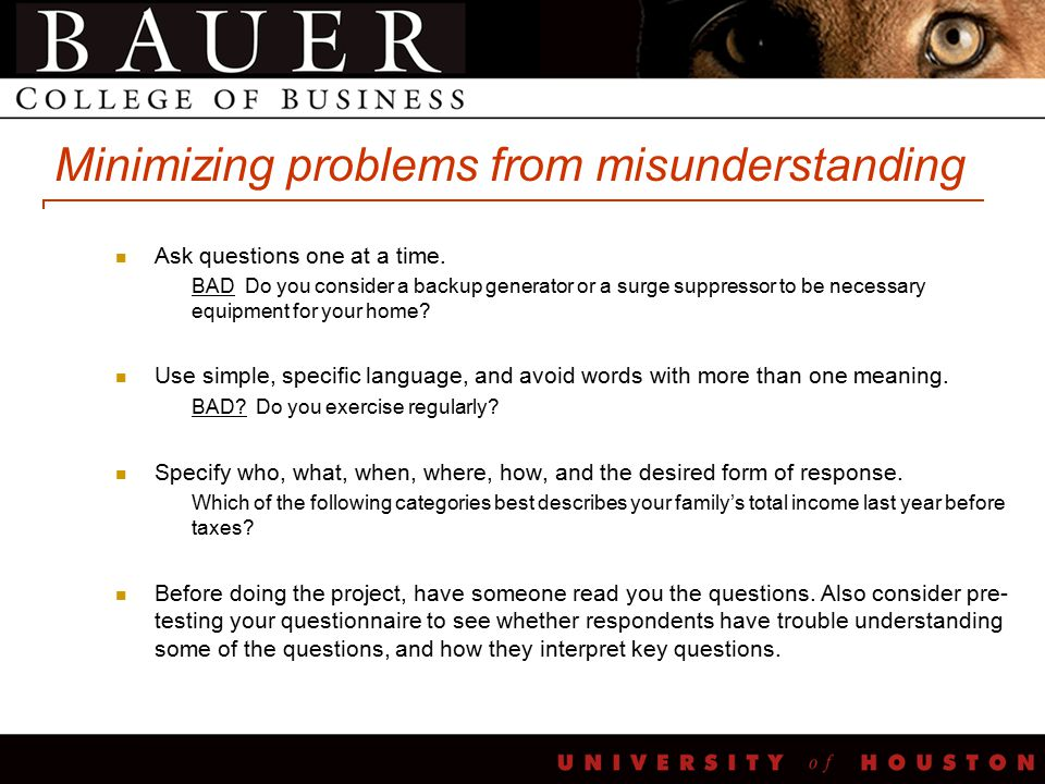 Minimizing problems from misunderstanding Ask questions one at a time.