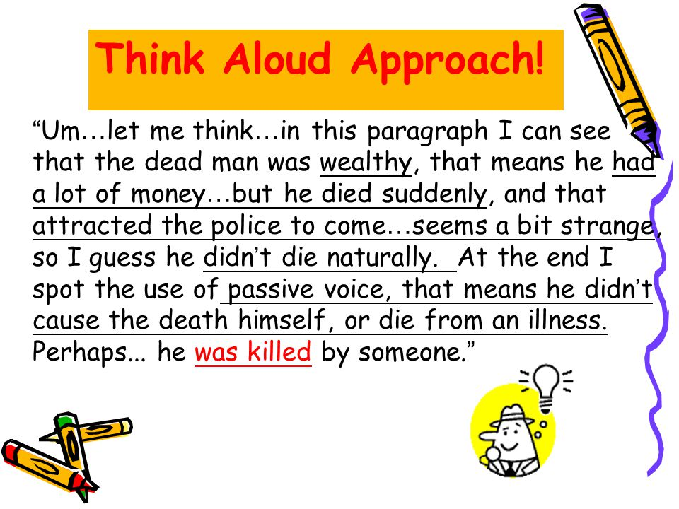 """"""" Um … let me think … in this paragraph I can see that the dead man was wealthy, that means he had a lot of money … but he died suddenly, and that att"""