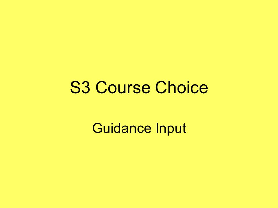 S3 Course Choice Guidance Input