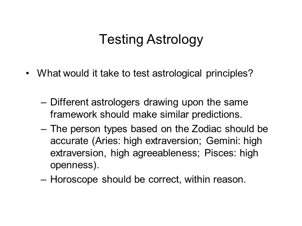 Testing Astrology What would it take to test astrological principles.