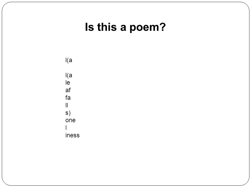Is this a poem? l(a l(a le af fa ll s) one l iness