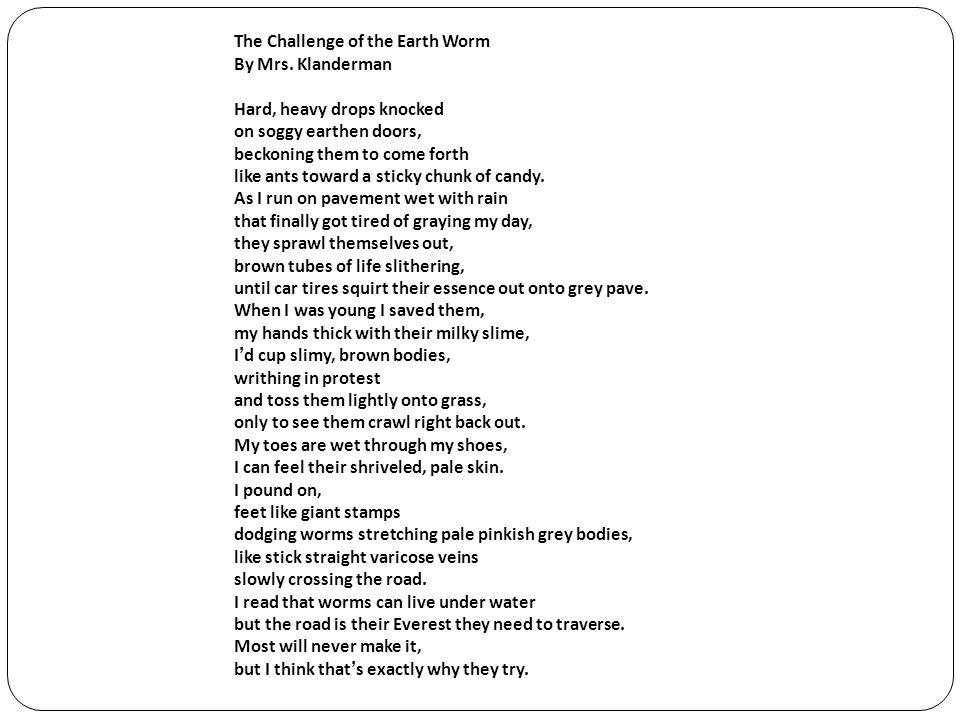 The Challenge of the Earth Worm By Mrs.