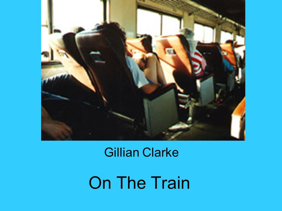 On The Train Gillian Clarke