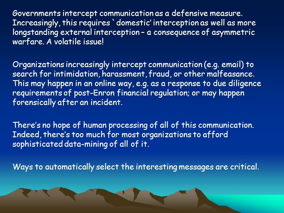 Governments intercept communication as a defensive measure.