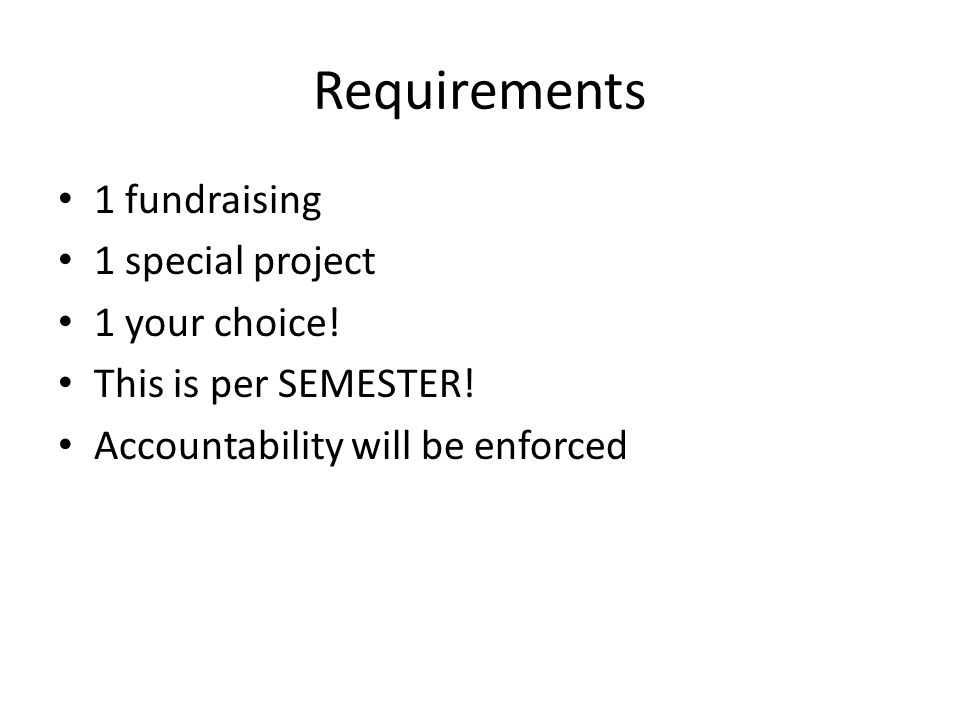 Requirements 1 fundraising 1 special project 1 your choice.