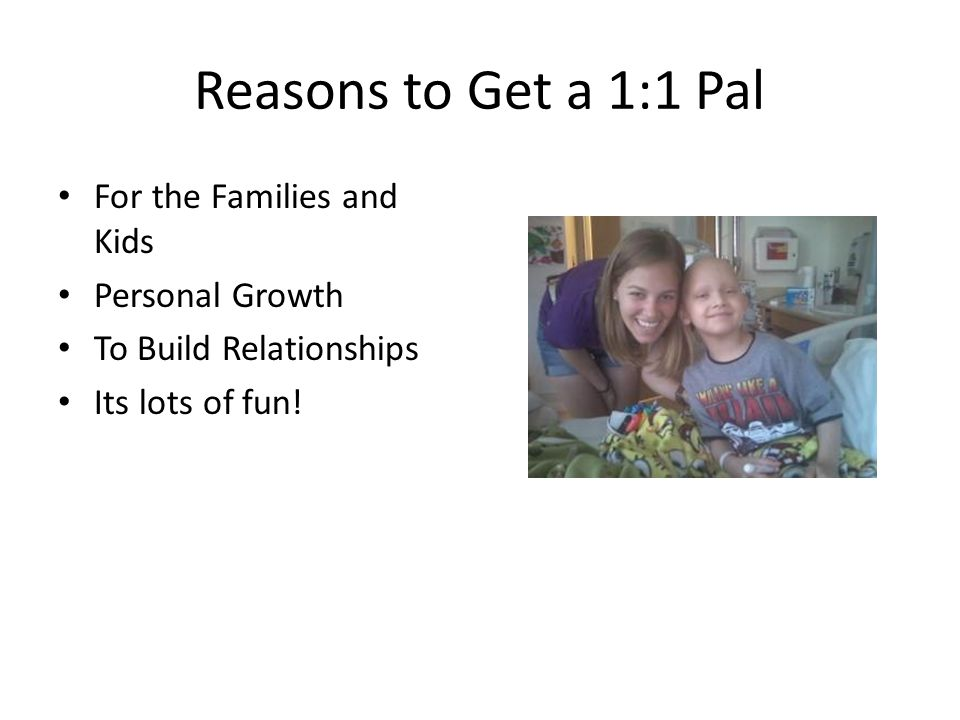 Reasons to Get a 1:1 Pal For the Families and Kids Personal Growth To Build Relationships Its lots of fun!
