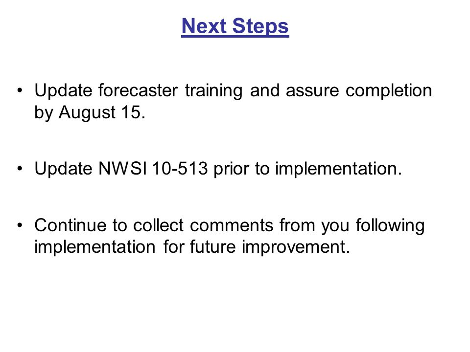 Next Steps Update forecaster training and assure completion by August 15.