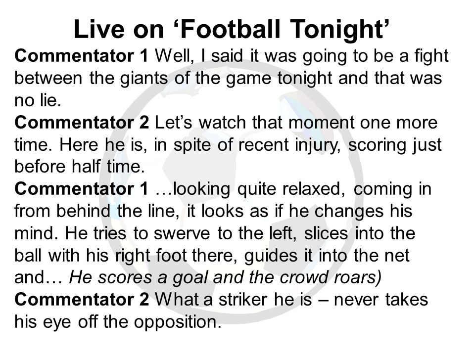 Live on 'Football Tonight' Commentator 1 Well, I said it was going to be a fight between the giants of the game tonight and that was no lie.